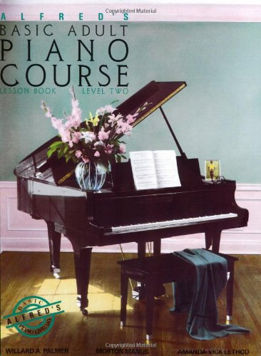Alfred's Basic Adult Piano Course Lesson Book: Level Two 9780882846347
