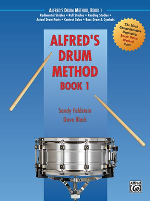 Alfred's Drum Method, Bk 1: The Most Comprehensive Beginning Snare Drum Method Ever!