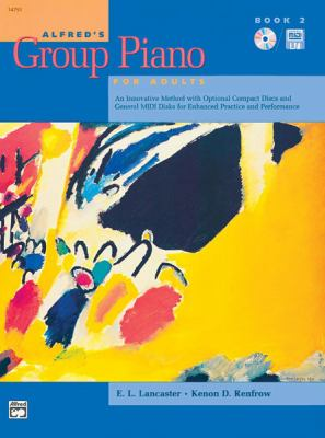 Alfred's Group Piano for Adults, Book 2: An Innovative Method with Optional Compact Discs and General MIDI Disks for Enhanced Practice and Performance 9780882847009