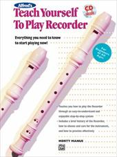 Alfred's Teach Yourself to Play Recorder: Everything You Need to Know to Start Playing Now!, Book & CD 3956236