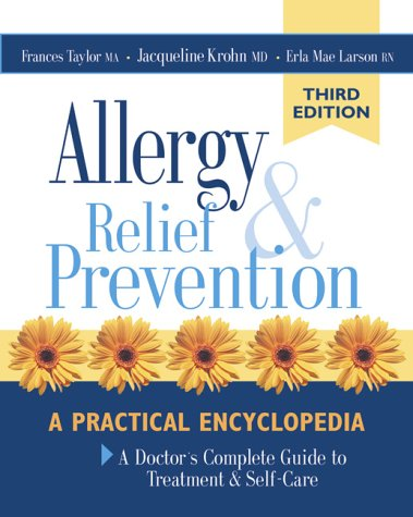 Allergy Relief and Prevention: A Doctor's Complete Guide to Treatment and Self-Care 9780881791945