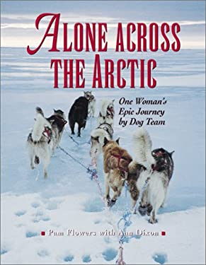 Alone Across the Arctic: A Woman's Journey Across 9780882405391