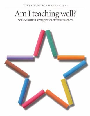 Am I Teaching Well?: Self-Evaluation Strategies for Effective Teachers 9780887510878