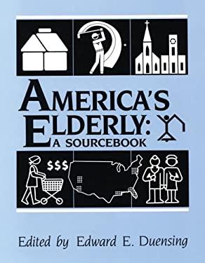 America's Elderly: A Sourcebook 9780882851259
