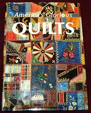America's Glorious Quilts: Dennis Duke and Deborah Harding, Editors 9780883634875