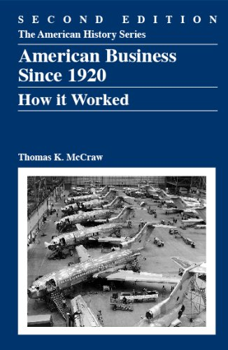 American Business, Since 1920: How It Worked 9780882952666