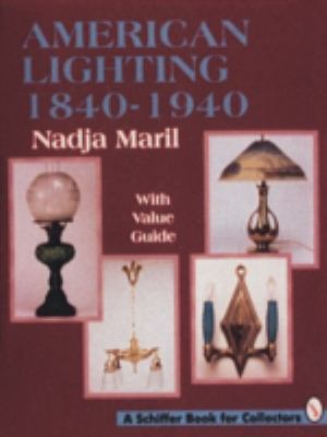 American Lighting: 1840-1940 9780887408793
