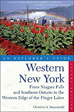 An Explorer's Guide: Western New York: From Niagara Falls and Southern Ontario to the Western Edge of the Finger Lakes 9780881507980