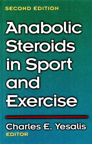 Anabolic Steroids in Sport and Exercise - 2nd 9780880117869