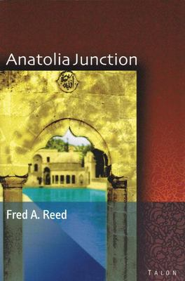 Anatolia Junction: A Journey Int 9780889224261