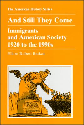 And Still They Come: Immigrants and American Society 1920 to the 1990s 9780882959283