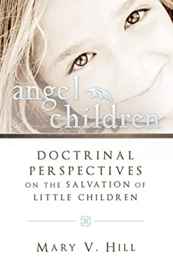 Angel Children: Those Who Die Before Accountability 9780882900179