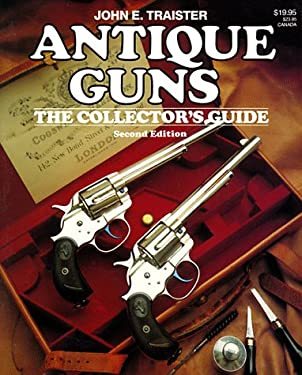 Antique Guns: The Collector's Guide 9780883171752