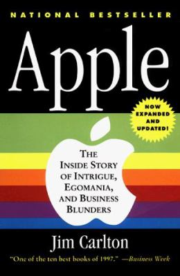 Apple: The Inside Story of Intrigue, Egomania, & Business Blunders 9780887309656