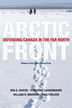 Arctic Front: Defending Canada in the Far North 9780887623554