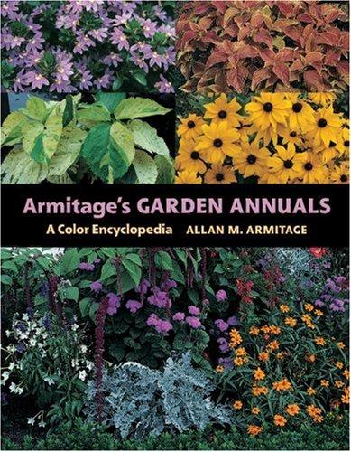 Armitage's Garden Annuals: A Color Encyclopedia 9780881926170