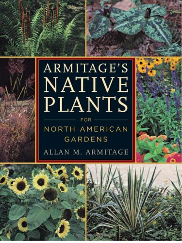 Armitage's Native Plants for North American Gardens 9780881927603