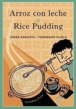 Arroz Con Leche/Rice Pudding: Un Poema Para Cocinar/A Cooking Poem 9780888999818