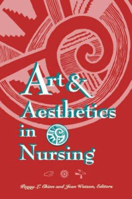 Art and Aesthetics in Nursing 9780887376092