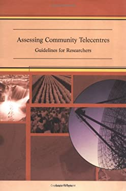 Assessing Community Telecentres 9780889369160
