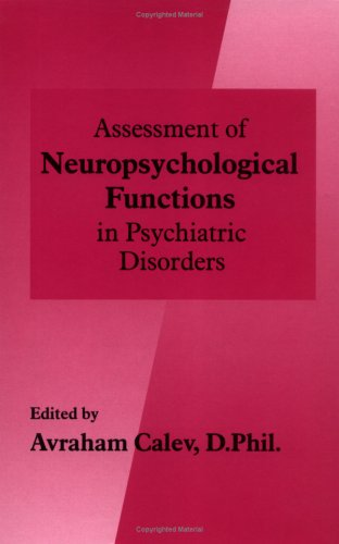 Assessment of Neuropsychological Functions in Psychiatric Disorders 9780880489126