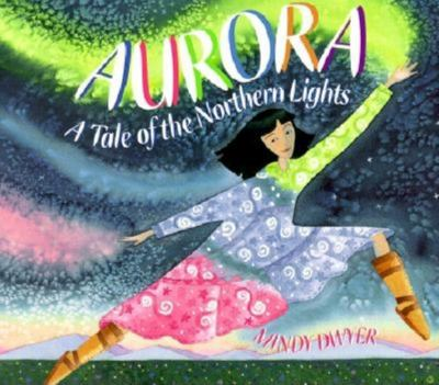 Aurora: A Tale of the Northern Lights 9780882405490