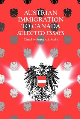 Austrian Immigration to Canada: Selected Essays 9780886292812