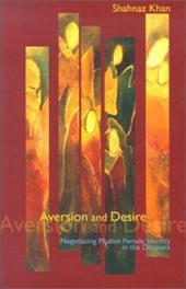 Aversion and Desire: Negotiating Muslim Female Identity in the Diaspora