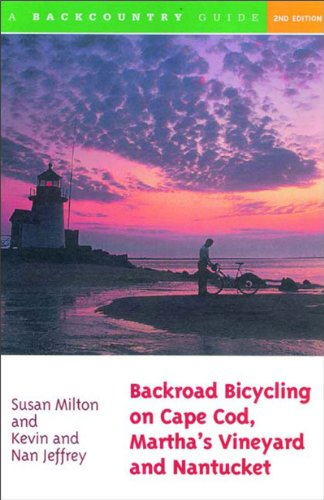 Backroad Bicycling on Cape Cod, Martha's Vineyard, and Nantucket: 25 Rides for Road and Mountain Bikes 9780881505016