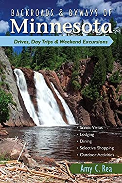 Backroads & Byways of Minnesota: Drives, Daytrips & Weekend Excursions 9780881509328
