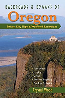 Backroads & Byways of Oregon: Drives, Daytrips & Weekend Excursions 9780881508352
