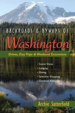 Backroads & Byways of Washington: Drives, Day Trips & Weekend Excursions 9780881508253