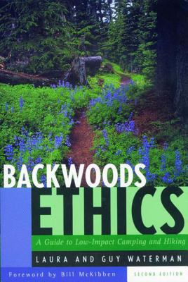 Backwoods Ethics: A Guide to Low-Impact Camping and Hiking 9780881502572