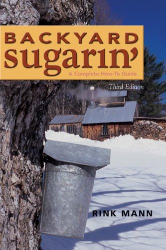 Backyard Sugarin': A Complete How-To Guide 9780881502169