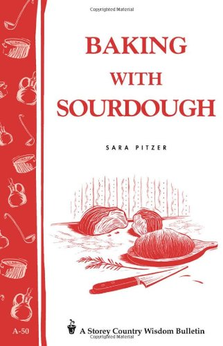 Baking with Sourdough: Storey Country Wisdom Bulletin A-50 9780882662251