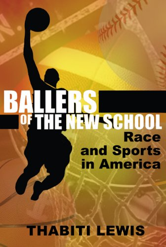 Ballers of the New School: Race and Sports in America 9780883783115