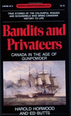 Bandits and Privateers: Canada in the Age of Gunpowder 9780887801570