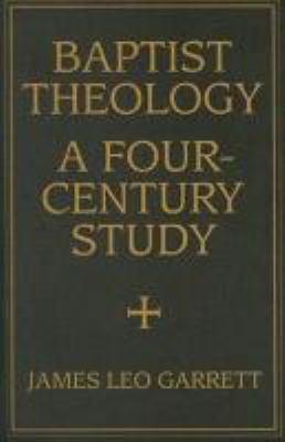 Baptist Theology: A Four-Century Study 9780881461299