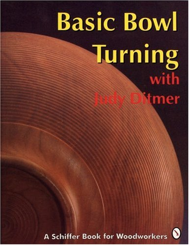 Basic Bowl Turning: With Judy Ditmer 9780887406270
