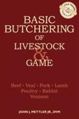 Basic Butchering of Livestock & Game 9780882663913
