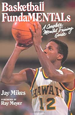 Basketball Fundamentals: A Complete Mental Training Guide 9780880114424