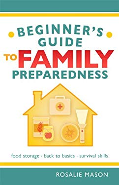 Beginners' Guide to Family Preparedness 9780882900827