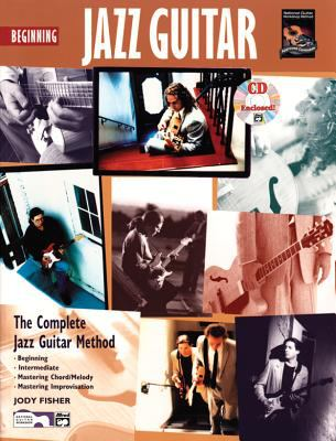 Beginning Jazz Guitar: The Complete Jazz Guitar Method [With CD] 9780882847924