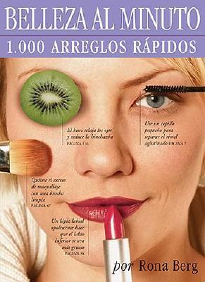 Belleza Al Minuto: 1,000 Arreglos Rapidos 9780881130386