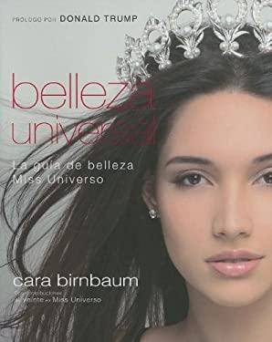 Belleza Universal: La Guia de Belleza Miss Universo 9780881130003
