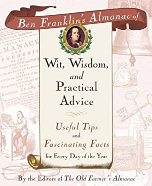 Ben Franklin's Almanac of Wit, Wisdom, and Practical Advice