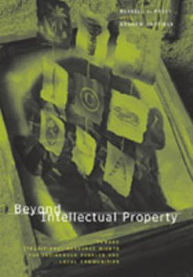Beyond Intellectual Property: Toward Traditional Resource Rights for Indigenous Peoples and Local Communities 9780889367999