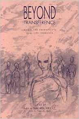Beyond Transference: When the Therapist's Real Life Intrudes 9780880483612