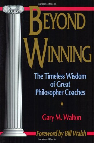 Beyond Winning: The Timeless Wisdom of Great Philosopher Coaches 9780880114530