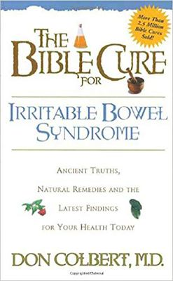 The Bible Cure for Irrritable Bowel Syndrome: Ancient Truths, Natural Remedies and the Latest Findings for Your Health Today 9780884198277